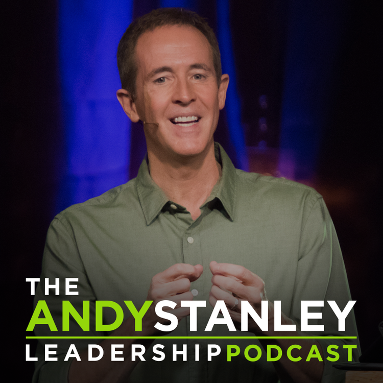 The Andy Stanley Leadership Podcast