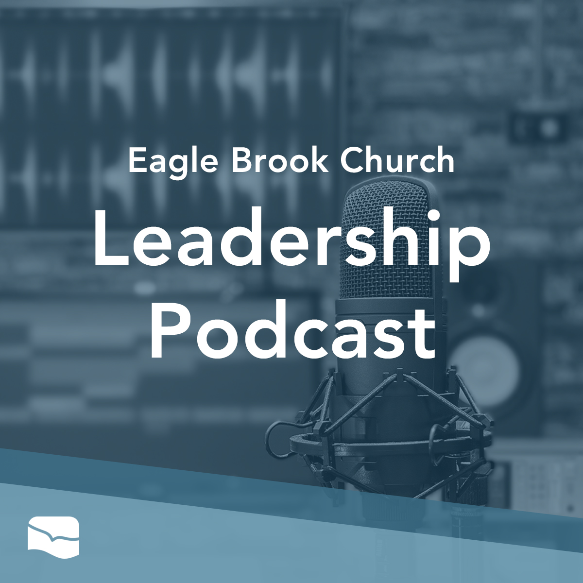 Eagle Brook Church Leadership Podcast